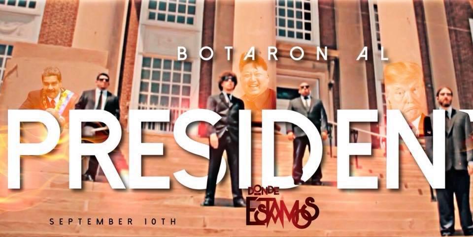 """DONDE ESTAMOS LANZAN NUEVO VIDEO """"BOTARON AL PRESIDENTE"""""""