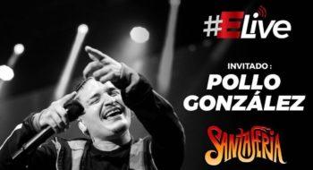 """""""Pollo"""" González de Santaferia en Elive """"Todo empezó en una pequeña sala de ensayo"""""""