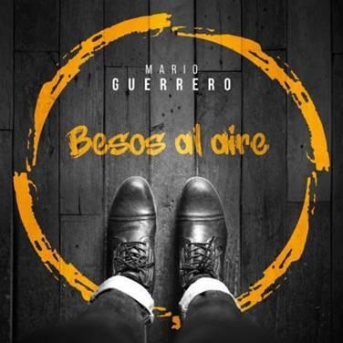 """Esterno: Mario Guerrero presenta """"Besos al Aire"""""""